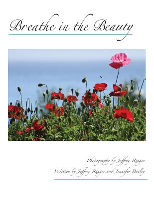 Breathe in the Beauty: A Contemplative Photography Journey, Ringer, Jeffrey; Bailey, Jennifer