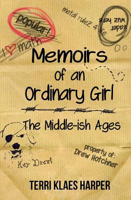 Memoirs of an Ordinary Girl: The Middle-ish Ages, Harper, Terri Klaes