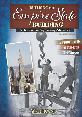 Building the Empire State Building: An Interactive Engineering Adventure (You Choose: Engineering Marvels), Lassieur, Allison