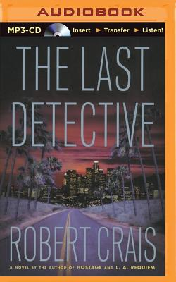 Image for The Last Detective (Elvis Cole/Joe Pike Series)