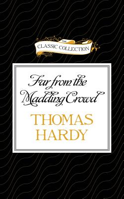 Image for Far From the Madding Crowd (The Classic Collection)