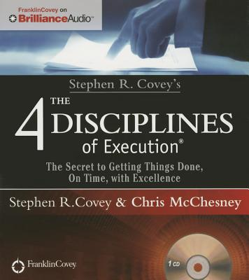 Image for Stephen R. Covey's The 4 Disciplines of Execution: The Secret To Getting Things Done, On Time, With Excellence - Live Performance