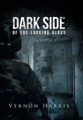 Dark Side of the Looking Glass, Harris, Vernon