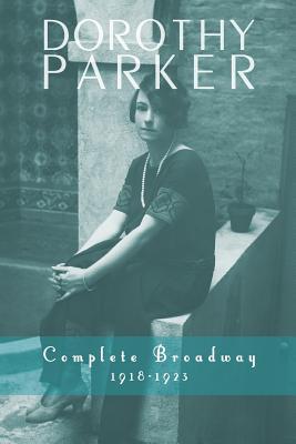 Image for Dorothy Parker: Complete Broadway, 1918-1923