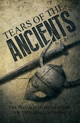 Image for Tears of the Ancients: The Untold Story of Vidar, the True King of Vikings