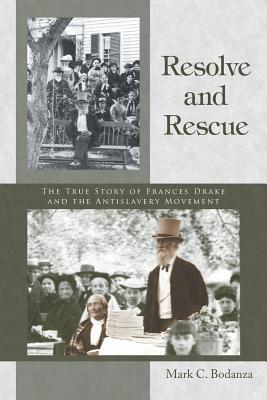 Resolve and Rescue: The True Story of Frances Drak, Bodanza, Mark C.