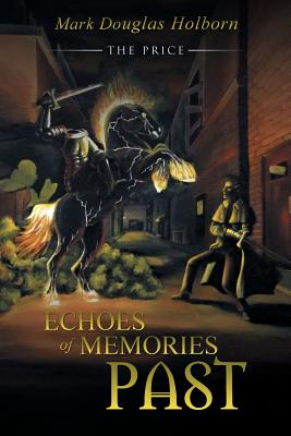 Echoes of Memories Past: The Price, Holborn, Mark Douglas