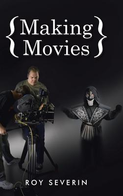 Making Movies, Severin, Roy