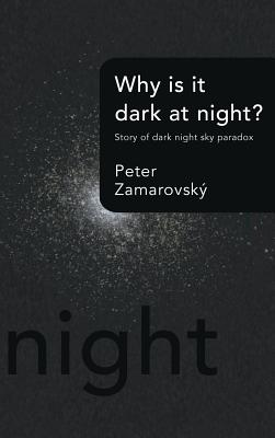 Image for Why Is It Dark at Night?: Story of Dark Night Sky Paradox
