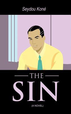 The Sin: (A Novel), Kon�, Seydou