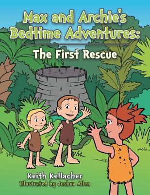 Image for Max and Archie's Bedtime Adventures: The First Rescue