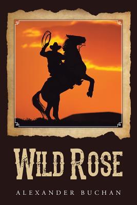 Wild Rose, Buchan, Alexander