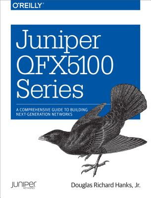 Image for Juniper QFX5100 Series: A Comprehensive Guide to Building Next-Generation Networks