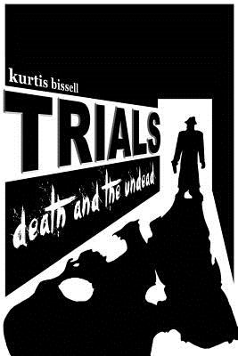 Trials: Death and the Undead, Bissell, Kurtis