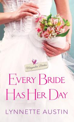Image for Every Bride Has Her Day (Magnolia Brides)