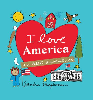 Image for I LOVE AMERICA: AN ABC ADVENTURE