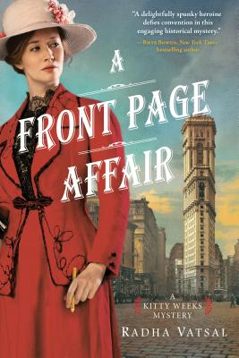 A Front Page Affair (Kitty Weeks Mystery), Radha Vatsal