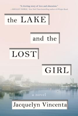 Image for The Lake and the Lost Girl: A Novel