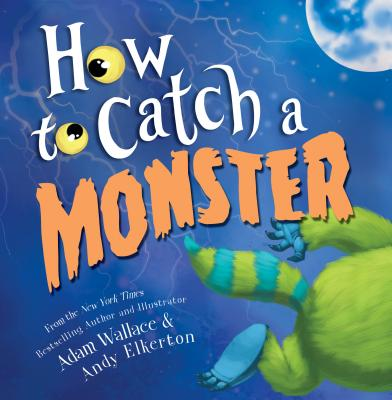 How to Catch a Monster, Wallace, Adam