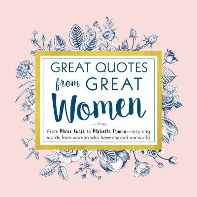 Image for Great Quotes from Great Women: Words from the Women Who Shaped the World