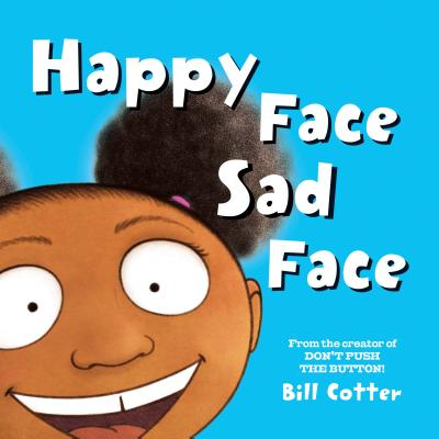 Happy Face / Sad Face: All Kinds of Child Faces!, Cotter, Bill