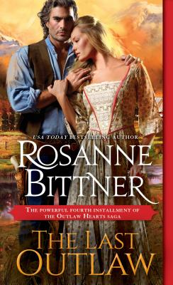 The Last Outlaw (Outlaw Hearts Series), Bittner, Rosanne