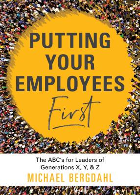 Image for PUTTING YOUR EMPLOYEES FIRST
