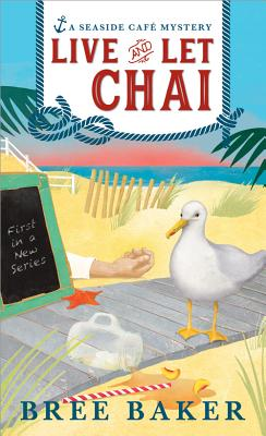 Image for Live and Let Chai (Seaside Café Mysteries)