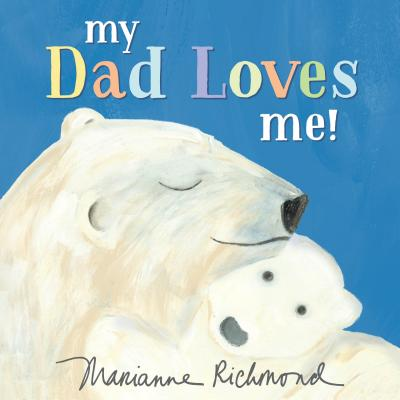 Image for MY DAD LOVES ME!