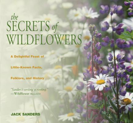 Image for Secrets of Wildflowers: A Delightful Feast Of Little-Known Facts, Folklore, And History