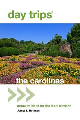 Image for DAY TRIPS: THE CAROLINAS: GETAWAY IDEAS FOR THE LOCAL TRAVELER