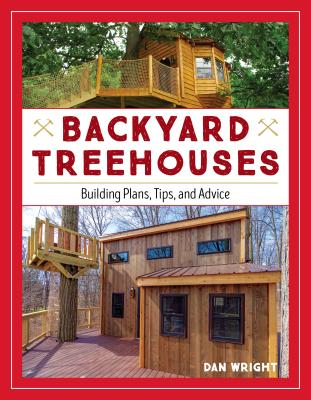 Image for Backyard Treehouses: Building Plans, Tips, and Advice
