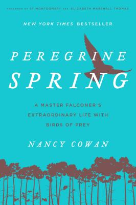 Image for Peregrine Spring: A Master Falconer's Extraordinary Life with Birds of Prey