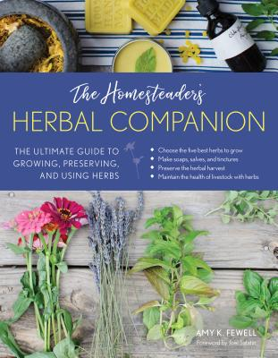 Image for The Homesteader's Herbal Companion: The Ultimate Guide to Growing, Preserving, and Using Herbs