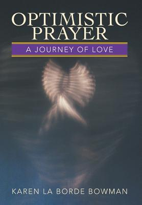 Image for Optimistic Prayer: A Journey of Love
