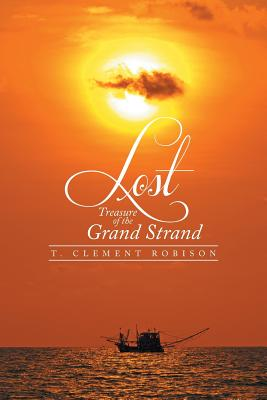 Lost Treasure of the Grand Strand, Robison, T. Clement