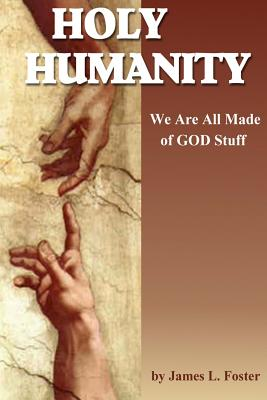 Image for Holy Humanity: We Are All Made of God Stuff