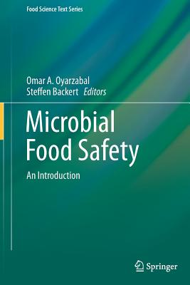 Microbial Food Safety: An Introduction (Food Science Text Series)