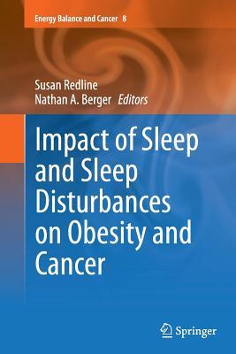 Impact of Sleep and Sleep Disturbances on Obesity and Cancer (Energy Balance and Cancer)