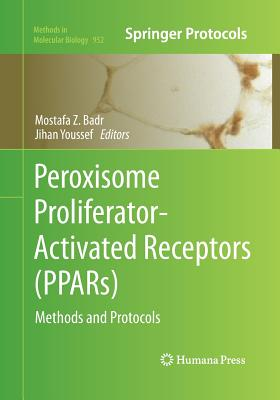 Peroxisome Proliferator-Activated Receptors (PPARs): Methods and Protocols (Methods in Molecular Biology)