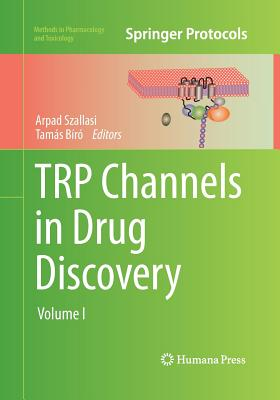 TRP Channels in Drug Discovery: Volume I (Methods in Pharmacology and Toxicology)