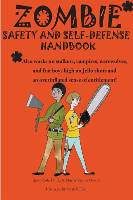 Image for Zombie safety and self-defense handbook: An impertinent guide to personal safety, including work safety, college safety, travel safety, campus safety, ... safety, and men's safety. And zombies.
