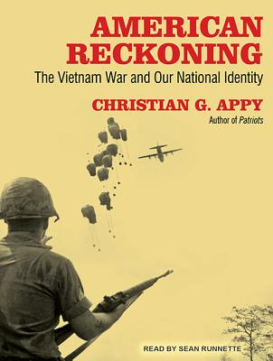 American Reckoning: The Vietnam War and Our National Identity, Appy, Christian G.