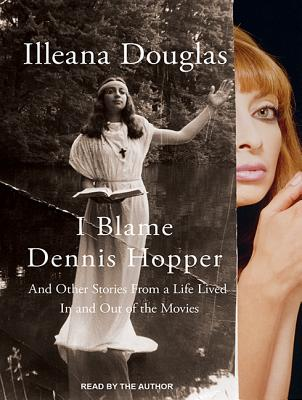 Image for I Blame Dennis Hopper: And Other Stories from a Li