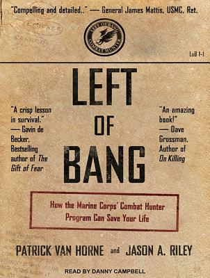 Image for Left of Bang: How the Marine Corps Combat Hunter Program Can Save Your Life