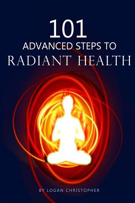 Image for 101 Advanced Steps to Radiant Health