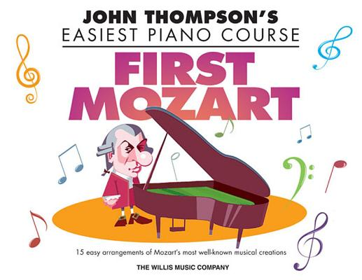 First Mozart: John Thompson's Easiest Piano Course, Hussey, Christopher