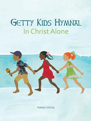 Image for Getty Kids Hymnal - In Christ Alone