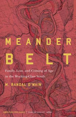 Image for MEANDER BELT: FAMILY, LOSS, AND COMING OF AGE IN THE WORKING-CLASS SOUTH