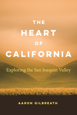 Image for The Heart of California: Exploring the San Joaquin Valley